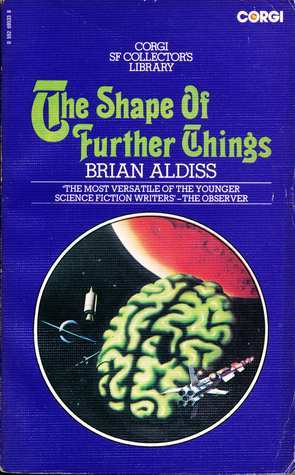 Shape of Further Things Brian W. Aldiss