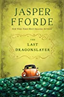 The Last Dragonslayer (The Last Dragonslayer, #1)
