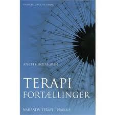 Terapifortællinger - Narrativ terapi i praksis  by  Anette Holmgren
