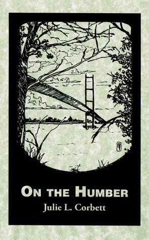 On the Humber  by  Julie L. Corbett