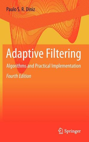 Adaptive Filtering  by  Paulo S. R. Diniz