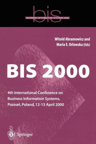 Bis 2000: 4th International Conference On Business Information Systems, Poznań, Poland, 12 13 April 2000 Witold Abramowicz