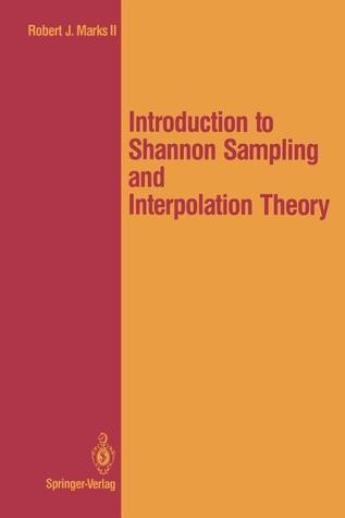 Introduction to Shannon Sampling and Interpolation Theory Robert J. Marks II