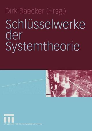 Schlusselwerke Der Systemtheorie  by  Dirk Baecker