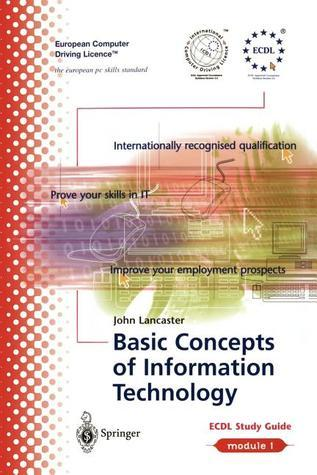 Ecdl Module 1: Basic Concepts of Information Technology: Ecdl the European PC Standard John Lancaster