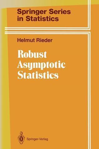 Robust Asymptotic Statistics: Volume I  by  Helmut Rieder