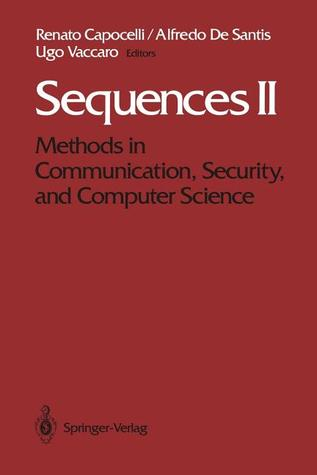 Sequences II: Methods in Communication, Security, and Computer Science  by  Renato Capocelli