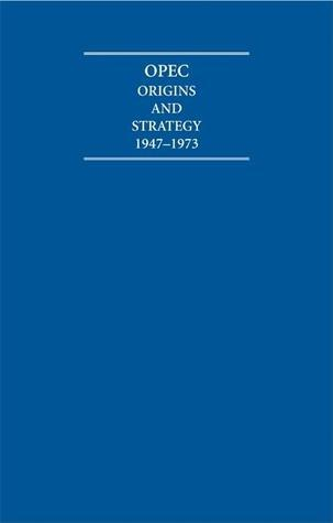 OPEC Origins and Strategy 1947 1973 6 Volume Set  by  A. Burdett
