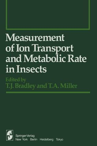 Measurement of Ion Transport and Metabolic Rate in Insects T.J. Bradley