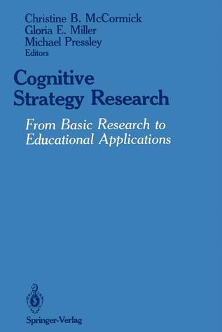 Cognitive Strategy Research: From Basic Research to Educational Applications  by  Christine B. McCormick