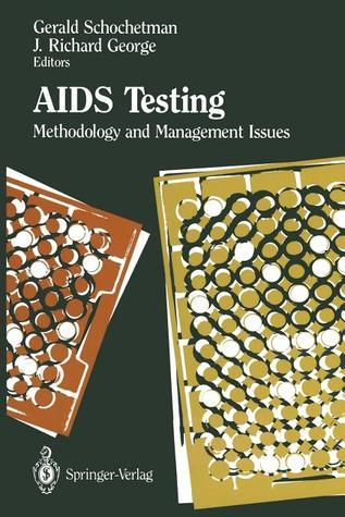 AIDS Testing: Methodology and Management Issues Gerald Schochetman