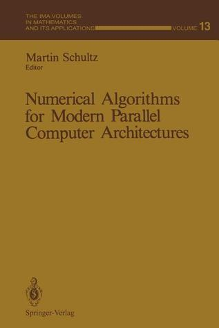 Numerical Algorithms for Modern Parallel Computer Architectures Martin Schultz