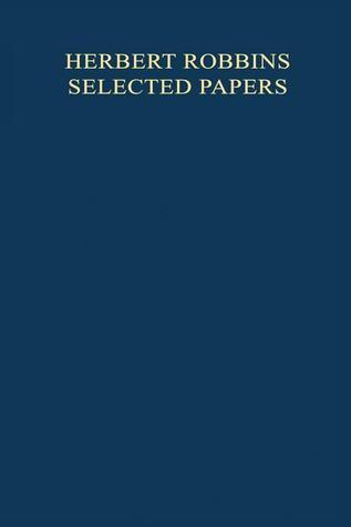 Herbert Robbins Selected Papers  by  Herbert Robbins