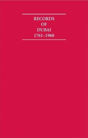 Records of Dubai 1761 1960 8 Volume Set  by  Ed Anita L P Burdett