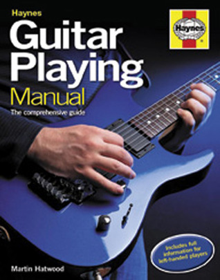 Guitar Playing Manual: The comprehensive guide Martin Hatwood