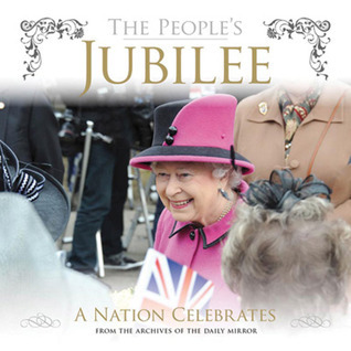 The Peoples Jubilee: A Nation Celebrates  by  Victoria Murphy