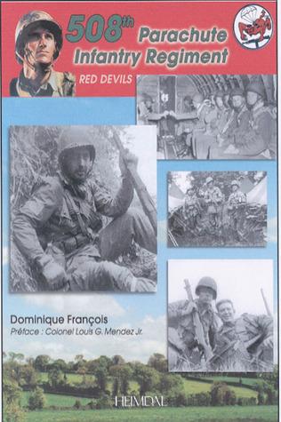 The 508th Parachute Infantry Regiment: Red Devils  by  Dominique François