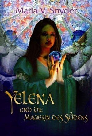 Yelena und die Magierin des Südens (Study, #1)  by  Maria V. Snyder