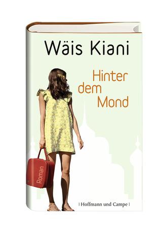 Hinter dem Mond  by  Wäis Kiani