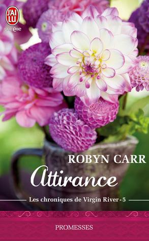 Attirance (Les chroniques de Virgin River, #6)  by  Robyn Carr