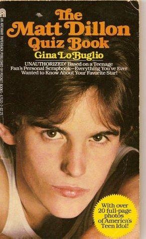 The Matt Dillon Quiz Book  by  Gina Lobuglio