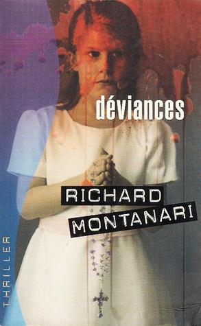 Déviances Richard Montanari