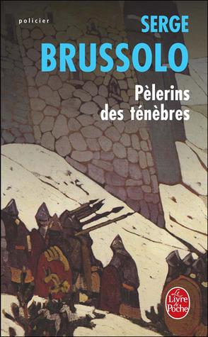 Pèlerins des ténèbres (Marion, #1)  by  Serge Brussolo