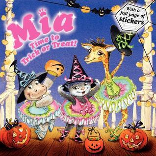 Mia: Time to Trick or Treat!  by  Robin Farley