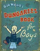 Oor Wullies Dungarees Book for Boys. Dudley D. Watkins