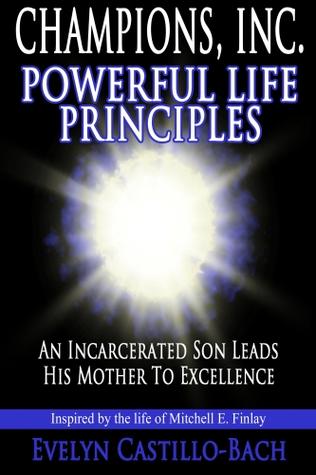 Champions, Inc: Powerful Life Principles Evelyn Castillo-Bach