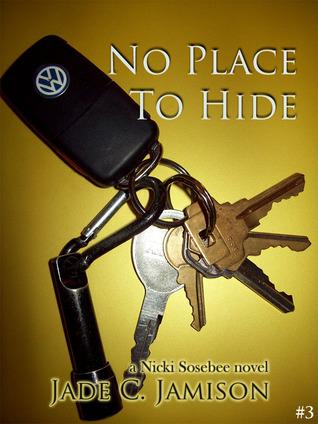 No Place to Hide (Nicki Sosebee, #3) Jade C. Jamison