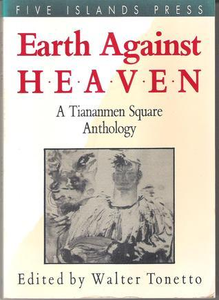Search for Earth Against Heaven A Tianamen Square Anthology  by  Walter Tonetto