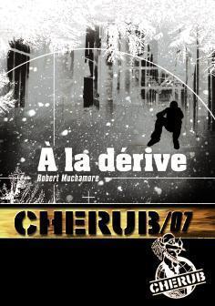 À La Dérive (Cherub, #7)  by  Robert Muchamore