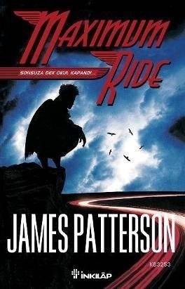 Sonsuza Dek Okul Kapandı (Maximum Ride, #2) James Patterson