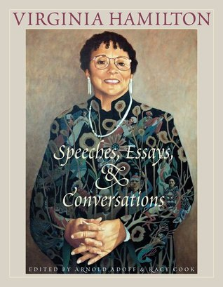 Virginia Hamilton: Speeches, Essays, And Conversations  by  Virginia Hamilton