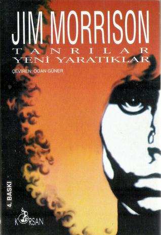 Tanrılar Yeni Yaratıklar Jim Morrison