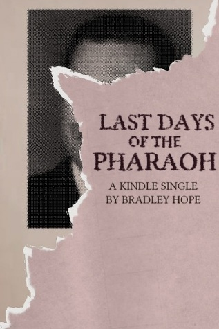 Last Days of the Pharaoh  by  Bradley Hope