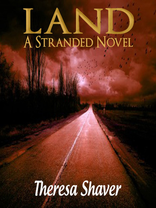 Land: A Stranded Novel Theresa Shaver