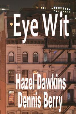 Eye Wit (A Yoko Kamimura Mystery, #2) Hazel Dawkins