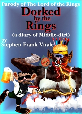 Dorked the Rings by Stephen Frank Vitale