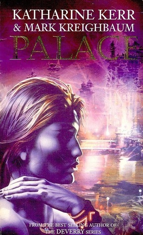 Palace (The Pinch, #1)  by  Katharine Kerr