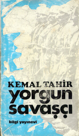Yorgun Savaşçı  by  Kemal Tahir