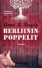 Berliininpoppelit Anne B. Ragde