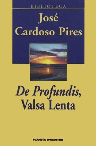 De Profundis, Valsa Lenta José Cardoso Pires
