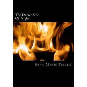 The Darker Side Of Night Gina Marie Tellez