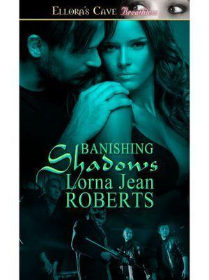 Banishing Shadows  by  Lorna Jean Roberts