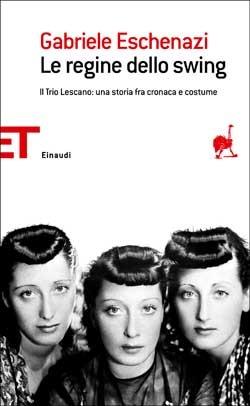 Le regine dello swing  by  Gabriele Eschenazi