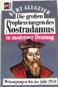 Die grossen Prophezeiungen des Nostradamus in moderner Deutung  by  Kurt Allgeier
