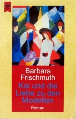 Kai und die Liebe zu den Modellen (Sternwieser-Trilogie, #3)  by  Barbara Frischmuth