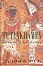 Tutankhamen: The Life and Death of the Boy King  by  Christine Hobson el-Mahdy